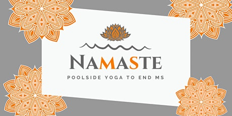 NAMASTE, poolside yoga to end Multiple Sclerosis tickets