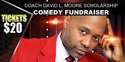 David L. Moore Comedy Fundraiser