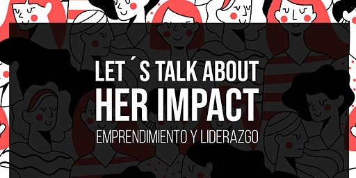 Panel: Let´s talk about HER IMPACT