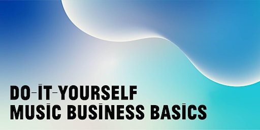 Get Gig Ready - Do-It-Yourself Music Business Basics Workshop