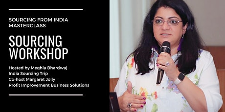 Sourcing From India Workshop with Meghla Bhardwaj tickets