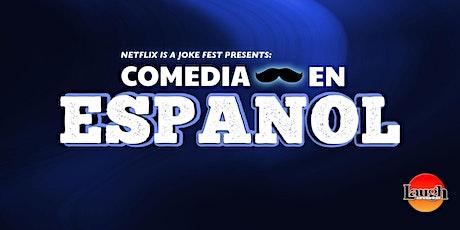 Netflix Is A Joke Fest Presents: Comedia En Español tickets