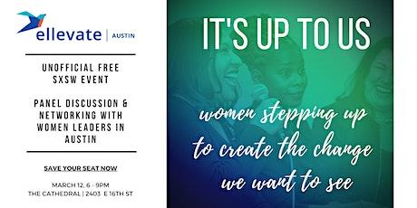 Ellevate Network + Women's Month: SXSW 2020 tickets