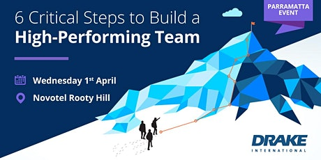 6 Critical Steps to Build a High-Performing Team (Parramatta) tickets