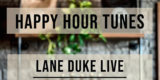Happy Hour Tunes - Lane Duke LIVE