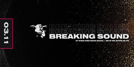 Breaking Sound - Kiss Kiss Bang Bang tickets