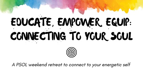 Educate, Empower, Equip: Connecting To Your Soul tickets