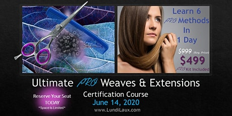 Ultimate PRO Weaves & Extensions Certification Class tickets