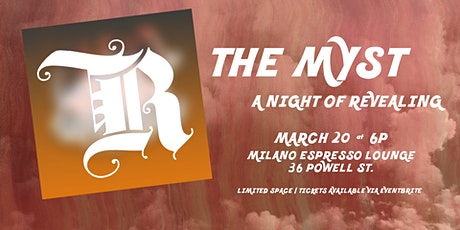 The Myst | A Night of Revealing tickets