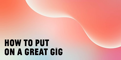 Get Gig Ready - How to Put on a Great Gig - DIGITAL PROGRAM tickets