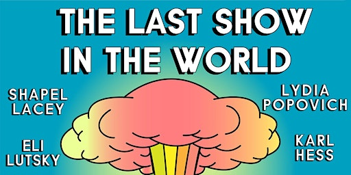The Last Show in the World (stand up comedy)