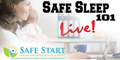 Safe Sleep 101 *Zoom Online LIVE*
