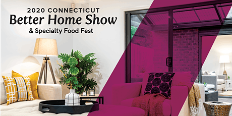 2020 Fall Connecticut Better Home Show  tickets