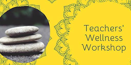 Teachers Wellness Workshop
