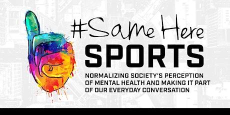 #SameHere Sports: Mental Health Conversation tickets
