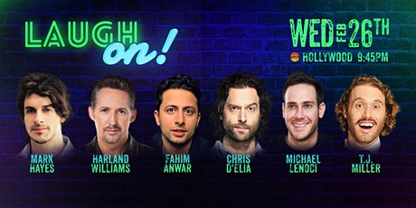 TJ Miller, Chris D'Elia, and more - Laugh On! tickets