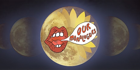 """Our Monologues"" 2020 Benefit Performances at UC Berkeley tickets"