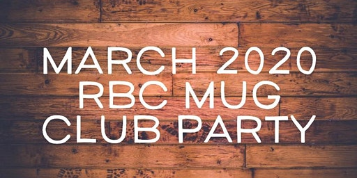 March 2020 RBC Mug Club Party