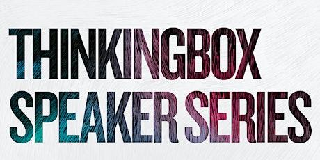 Thinkingbox Speaker Series tickets