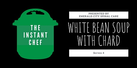 Cooking With An Instant Pot | White Bean Soup with Chard tickets