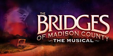 Bridges of Madison County the Musical  - 5/23 tickets