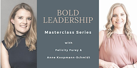 Bold Leadership Masterclass Series - Masterclass 2 and 3 tickets