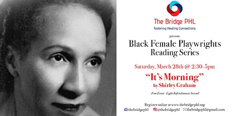 The Bridge PHL Black Female Playwrights Reading & Discussion Series - It's Morning tickets