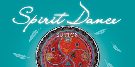 Spirit Dance Sutton (Faire Monter la Sève) tickets