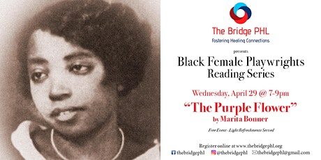 The Bridge PHL Black Female Playwrights Reading & Discussion Series - The Purple Flower tickets