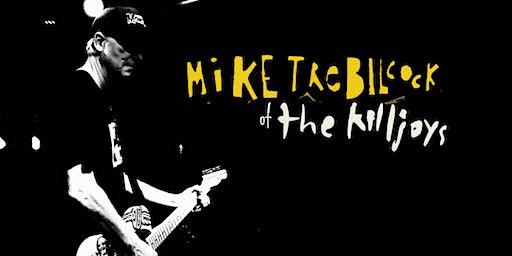 Mike Trebilcock ( of The Killjoys / Simply Saucer)
