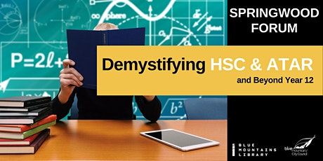 Demystifying HSC & ATAR and Beyond Year 12 - Springwood tickets