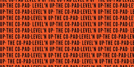 The Co-Pad & Level'N Up Launch Party tickets