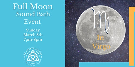 Full Moon Sound Bath (SoundBath) by Be Crystal Clear tickets