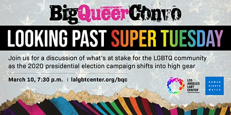 Big Queer Convo: Looking Past Super Tuesday tickets
