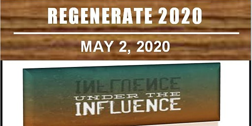 Regenerate 2020: Under The Influence