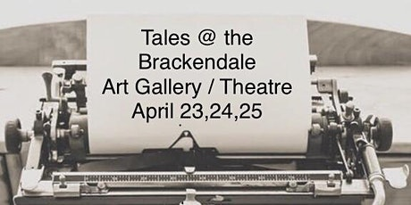Tales @ the Brackendale Art Gallery / Theatre.  50 years.  April 23  ,24,25 tickets