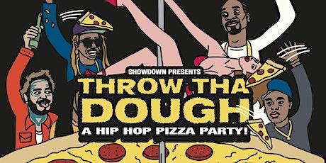 Throw Tha Dough tickets