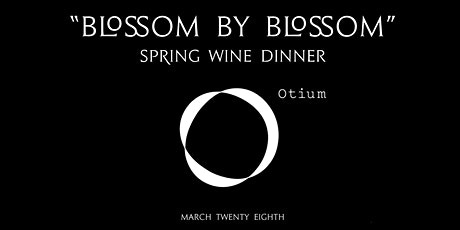 Blossom by Blossom: Spring Wine Dinner tickets