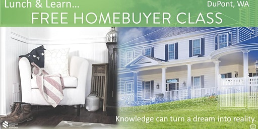 FREE Homebuyer Class in DuPont (Lunch & Learn the details of buying)