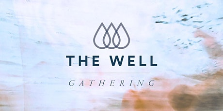 The Well Gathering: March tickets