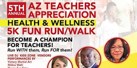 5th Annual AZ Teachers Appreciation Health &Wellness 5K Fun Run/Walk tickets