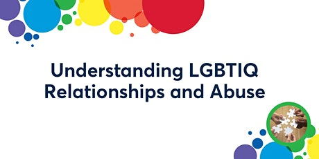 Understanding LGBTIQ Relationships and Abuse tickets