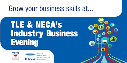Grow your business skills at NECA's Industry Business Evening - Griffith