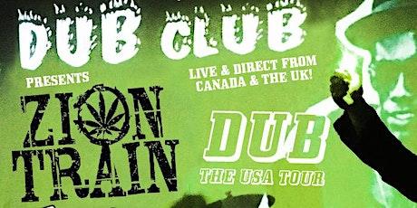 CANCELLED: Dub Club with Zion Train, Dubmatix, & Dub Club DJs tickets