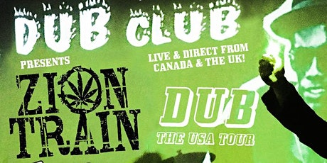 Dub Club with Zion Train, Dubmatix, & Dub Club DJs tickets