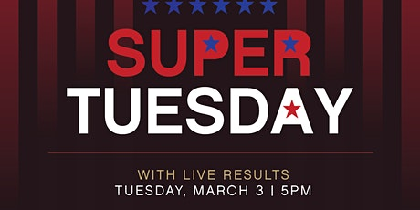 SUPER TUESDAY Viewing Event tickets