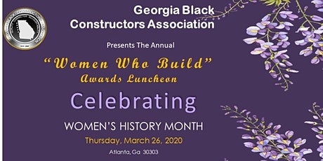 Georgia Black Constructors Association Annual Women Who Build Luncheon tickets