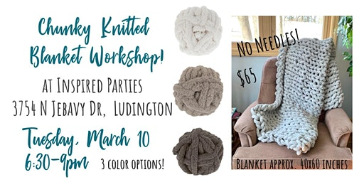 NEW! Chunky Knitted Blanket Workshop