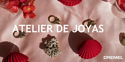 4to Pop Up Joyero- Experiencia Dremel en Atelier de Joyas