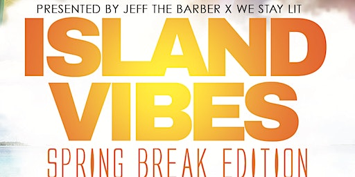 ISLAND VIBES MARCH 27th